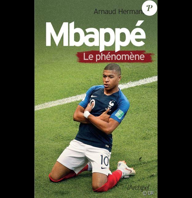 """""""Mbappé le phénomène"""" d'Arnaud Hermant, aux éditions de L'Archipel, le 9 mai 2019."""