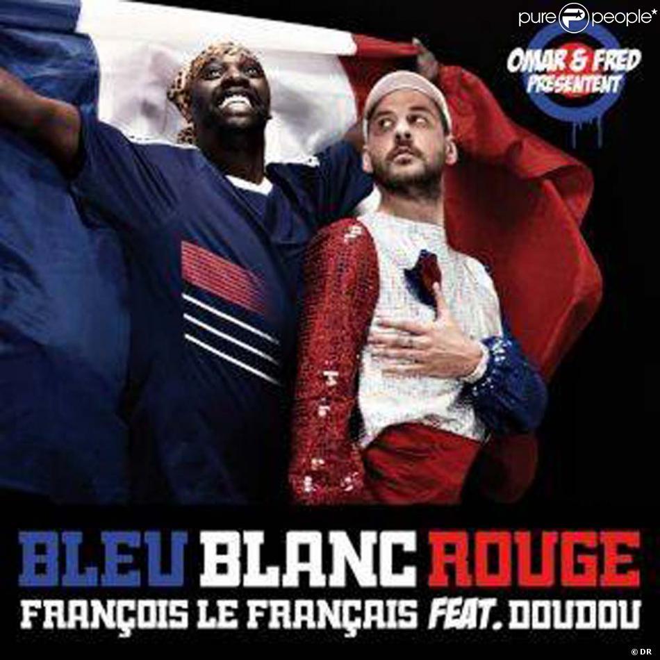 Bleu blanc rouge le single d 39 omar et fred disponible paritr du 12 avril 2010 - Le rouge et le blanc ...