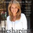 Reshaping it All de Candace Cameron