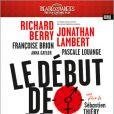 Le Début de la fin  de Sébastien Thiéry, mise en scène de Richard Berry, aux Théâtre des Variétés, à partir du 13 décembre 2012.