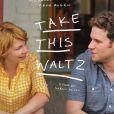 Take This Waltz  de Sarah Polley. En salles le 31 octobr