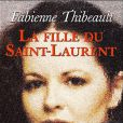 La fille du Saint-Laurent , la biographie de Fabienne Thibeault, aux Editions du Moment, 248 pages, 17,95 euros, sortie le 17 mars 2011.