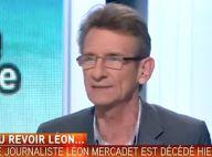 Léon Mercadet : Mort à 64 ans du journaliste de i-Télé et Canal+
