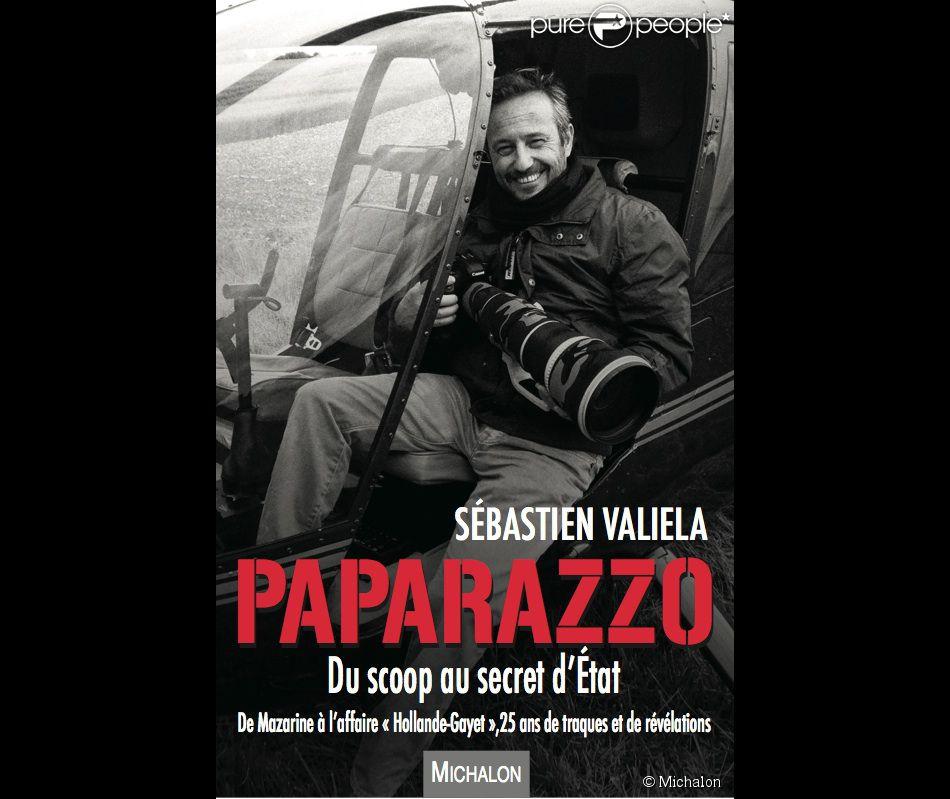 Paparazzo, Du scoop au secret dEtat  par Sébastien Valiela, aux éditions Michalon