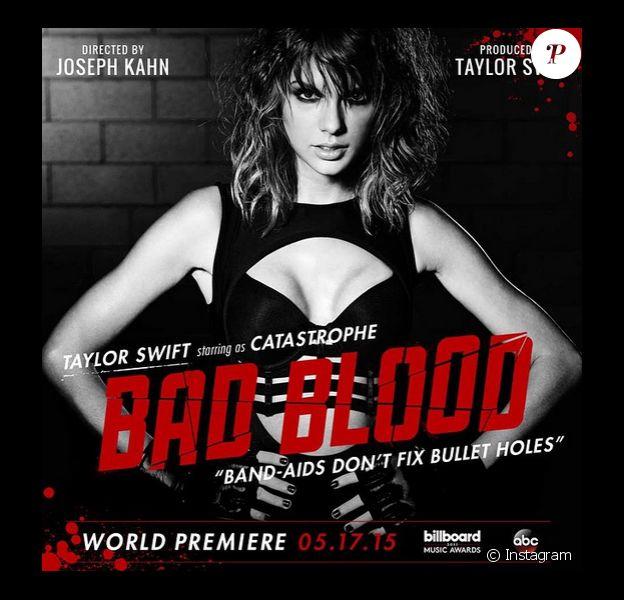 Taylor Swift - Affiche promotionnelle de Bad Blood le prochain clip de Taylor Swift, il sera diffusé le 17 mai prochain lors des Billboard Music Awards