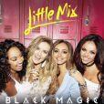 Le 21 mai 2015, les Little Mix dévoilent leur nouveau single Black Magic. Le clip sera disponible le 29 mai prochain.