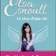 """Livre d'Elsa Esnoult """"Le rêve d'une vie"""", sorti le 6 mars 2019"""