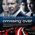 La bande-annonce de  Crossing Over.