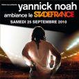 Yannick Noah jouera au Stade de France le 25 septembre 2010 !