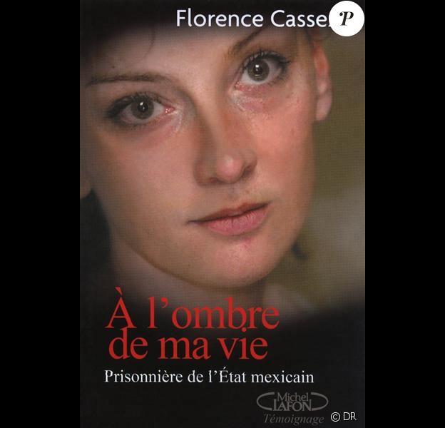 Le livre de Florence Cassez, A l'ombre de ma vie