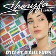 'D'ici et d'ailleurs' le nouveau titre de Sheryfa Luna chez ULM
