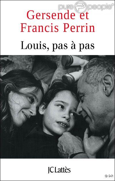 Louis, pas à pas , Gersende et Francis Perrin (Editions JC Lattès)