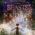 Les Bêtes du sud sauvage  ( Beasts of the Southern Wild ) de Benh Zeitlin.