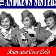 The Andrews Sisters,  Rum and Coca-Cola