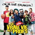 Affiche du film La vrai vie des Profs.