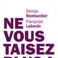 Ne vous taisez plus !, de Françoise Laborde et Denise bombardier, aux éditions Fayard