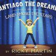 Ricky Martin a écrit le livre pour enfants  Santiago The Dreamer in Land Among the Stars.