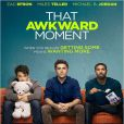 Bande-annonce de That Awkward Moment.