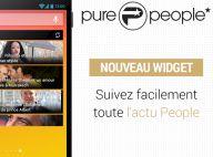 Découvrez le nouveau widget de l'application Purepeople sur Android