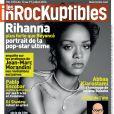 """Rihanna en couverture du numéro des """"Inrockuptibles"""" qui publie une enquête explosive sur les pratiques de Jean-Luc Morandini, en kiosques le 13 juillet 2016."""