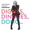 Véronique Sanson publie un nouvel album intitulé Dignes, Dingues, Donc... le 4 novembre 2016