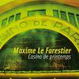 Casino de Printemps , l'album live de Maxime Le Forestier à paraître le 1er juin.