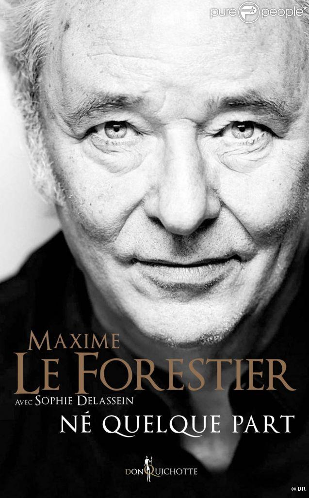 Né quelque part  de Maxime Le Forestier et Sophie Delassein, Don Quichotte Éditions, 19,90 euros / 348 pages.