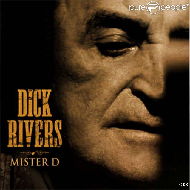 Dick Rivers, album  Mister D , attendu le 31 octobre 2011.