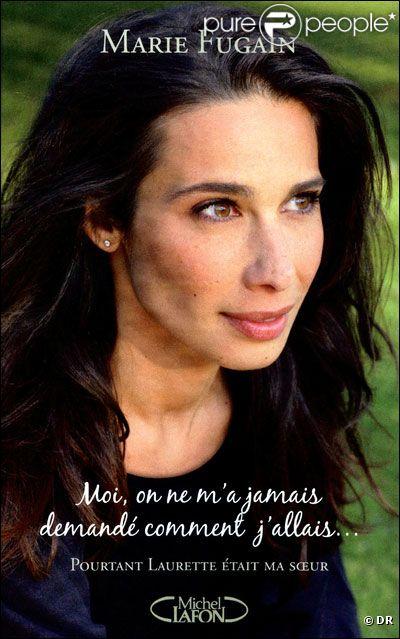 Moi, on ne m'a jamais demandé comment j'allais... Pourtant Laurette était ma soeur  de Marie Fugain - Edition Michel Lafon - Sortie le 29 mars.  Prix public : 17,95 €.
