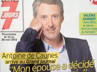 """Antoine de Caunes, son arrivée au Grand Journal : """"Mon épouse a décidé pour moi"""""""