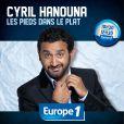 Cyril Hanouna présente  Les Pieds dans le plat  sur Europe 1.