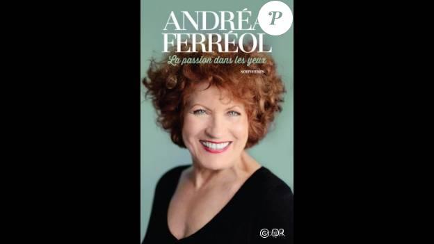 La Passion dans les yeux, d'Andréa Ferréol (éditions de l'Archipel)