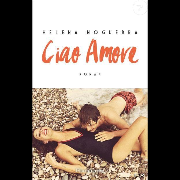 Le livre Ciao Amore de Helena Noguerra (éditions Flammarion)