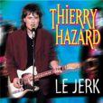 Thierry Hazard et son Jerk : culte !