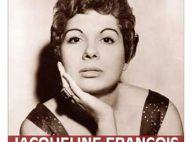 La chanteuse Jacqueline François nous a quittés...