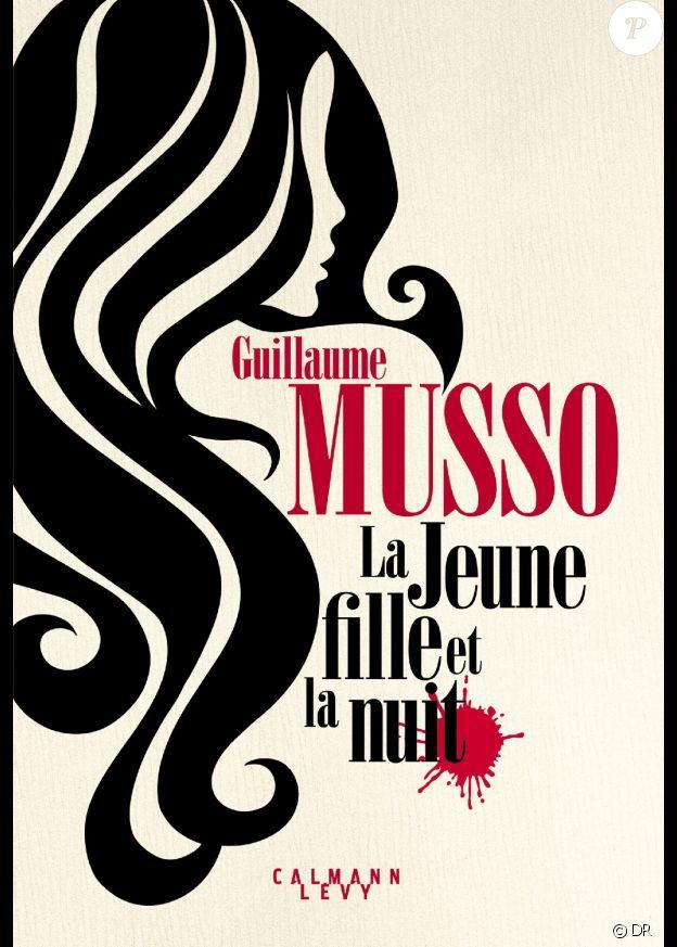 """""""La jeune fille et la nuit"""" de Guillaume Musso, chez Calmann-Lévy, attendu mardi 24 avril 2018."""