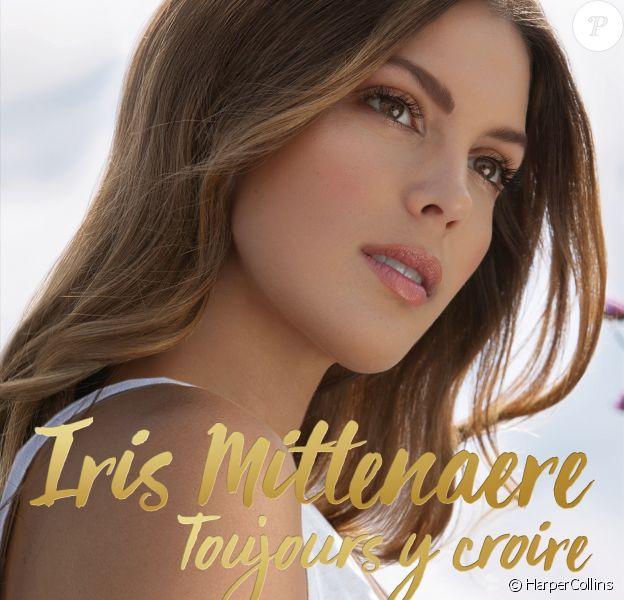 """""""Toujours y croire - La petite fille des Flandres devenue Miss Univers"""", le livre d'Iris Mittenaere dont la sortie est prévue pour le 7 novembre 2018."""