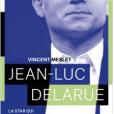 Jean-Luc Delarue : La star qui ne s'aimait pas, disponible le 19 septembre 2018 chez Fayard.