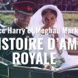 Meghan Markle et le prince Harry : Une histoire d'amour royale.