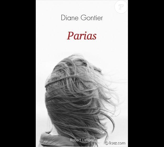"""""""Parias"""" de Diane Gontier, éditions Robert Laffont."""