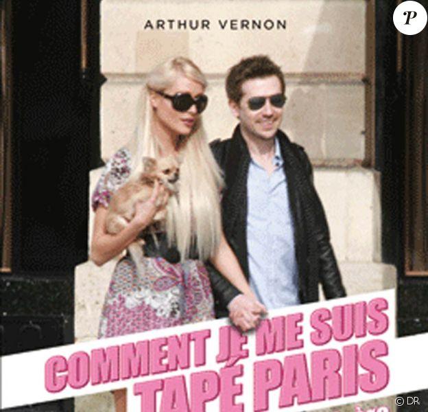 Comment je me suis tapé Paris Hilton ou L'origine de la misère, d'Arthur Vernon, disponible chez Tabou Editions.
