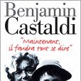 Maintenant, il faudra tout se dire de Benjamin Castaldi