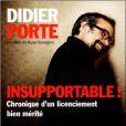 Didier Porte,  Insupportable ! , aux éditions First, déjà disponible.