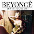 Beyoncé -  Best Thing I Never Had  - juin 2011.