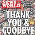Dernier numéro de  News Of the World , publié le 10 juillet 2011.