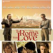 To Rome with Love : La bande-annonce du nouveau film de Woody Allen