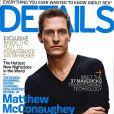 Matthew McConaughey fait la couverture du magazine  Details