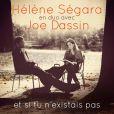 Hélène Ségara et Joe Dassin - Et si tu n'existais pas - l'album sortira le 7 octobre 2013.
