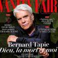 """Bernard Tapie en couverture du magazine """"Vanity Fair"""", numéro de juillet 2018."""