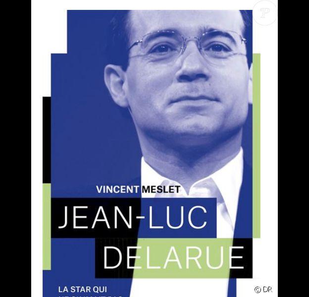 """Couverture du livre """"Jean-Luc Delarue, la star qui ne s'aimait pas"""" de Vincent Meslet, sortie le 19 septembre 2018 aux éditions Fayard."""